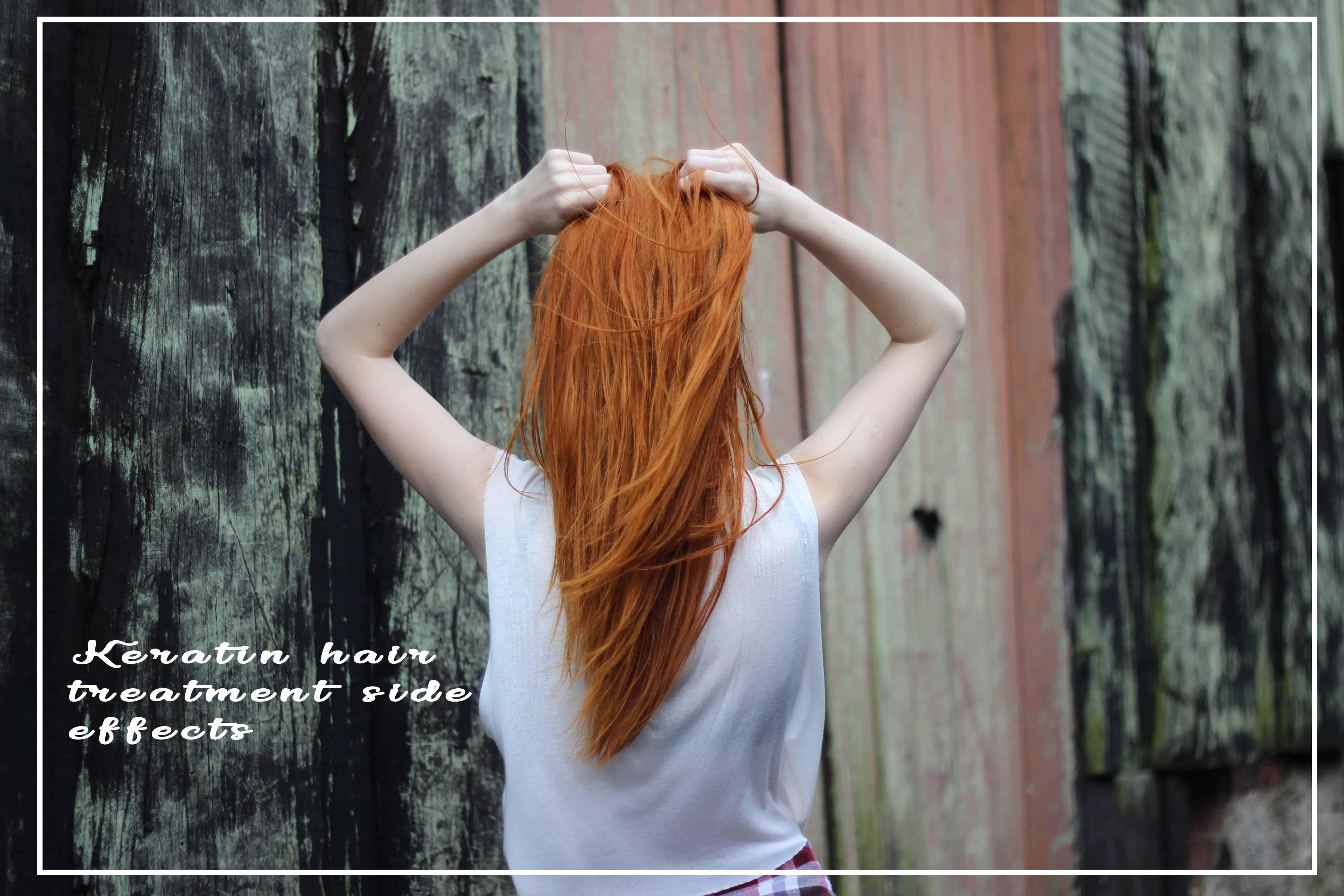 Keratin hair treatment side effects