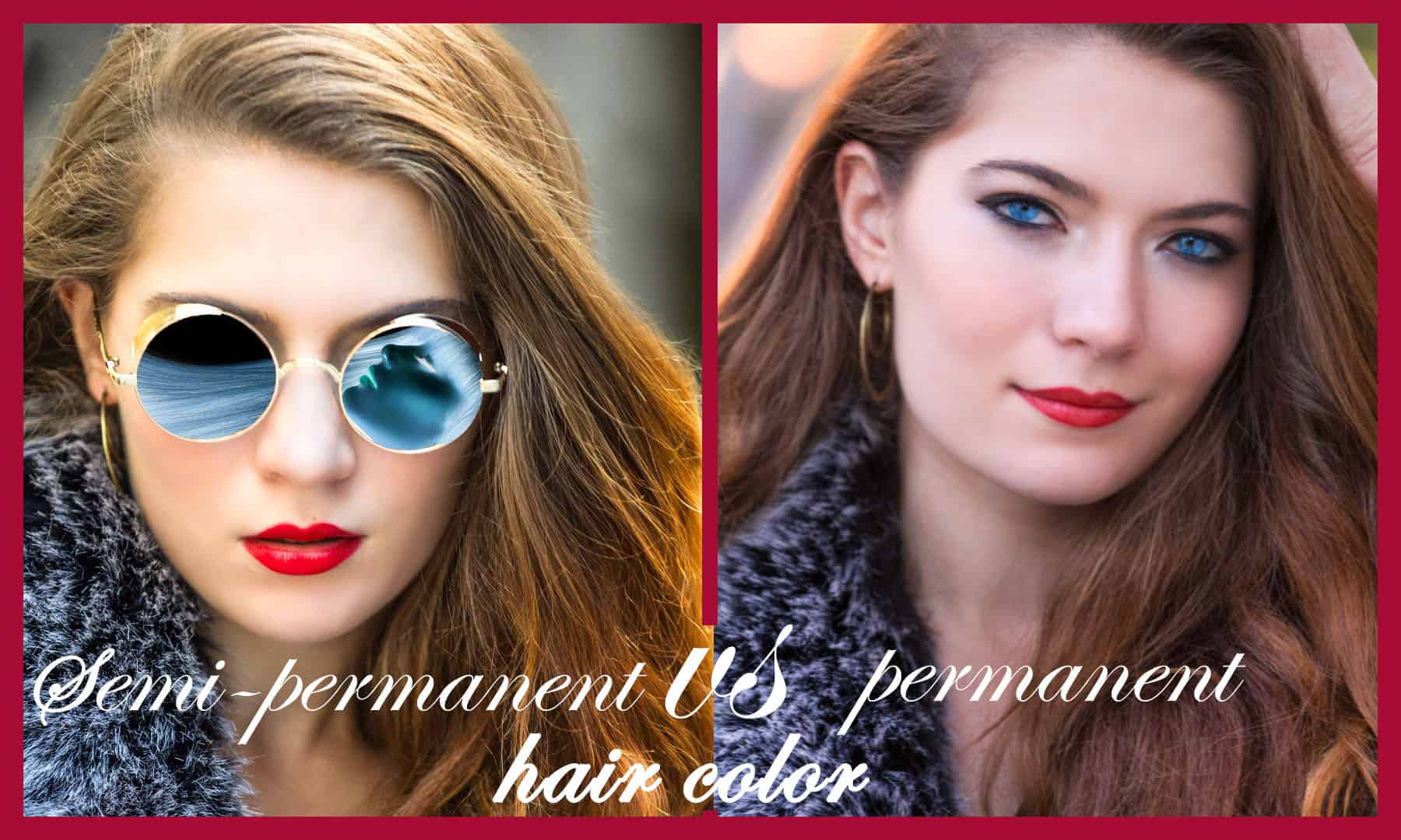 Semi-permanent vs permanent hair color
