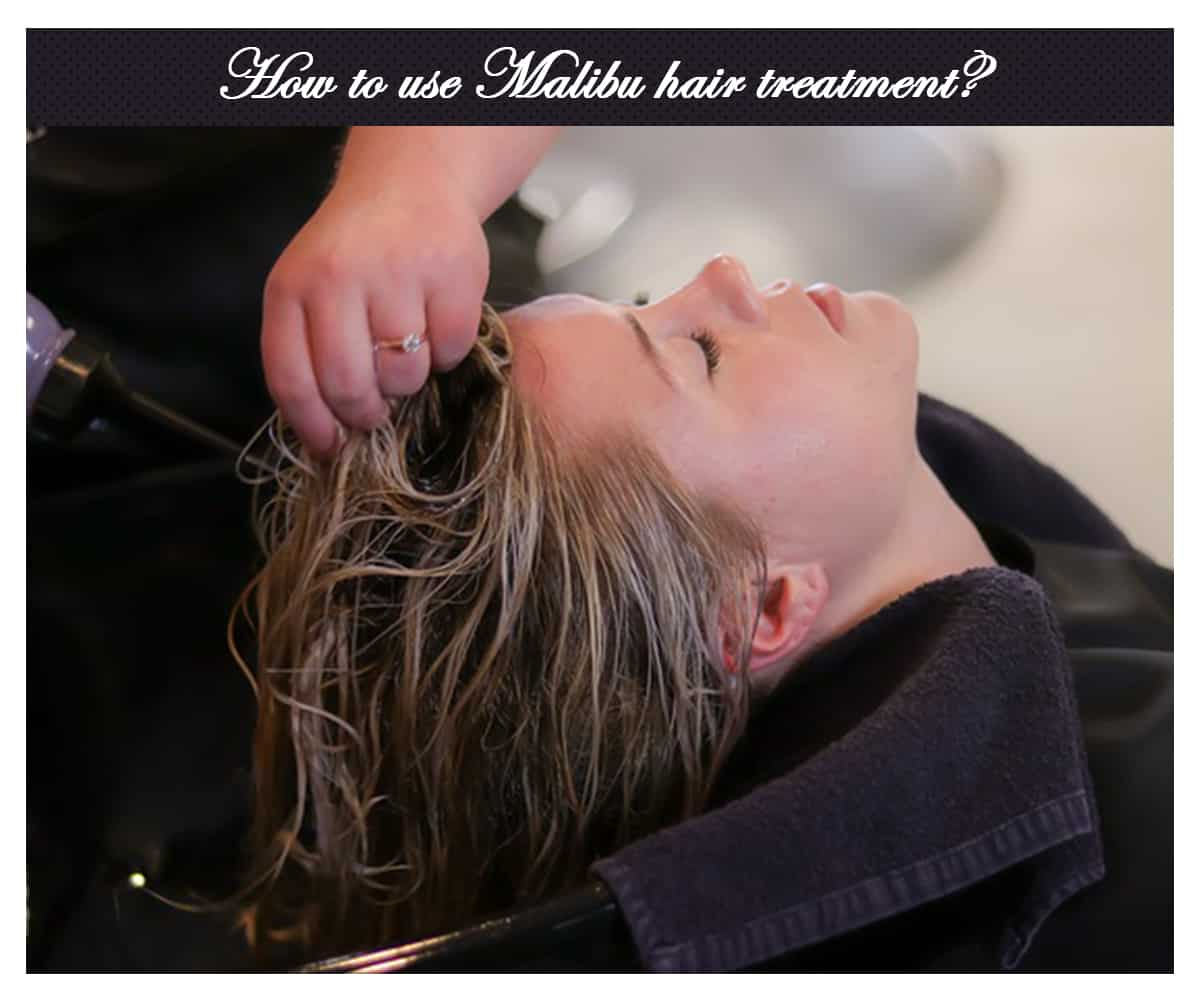 How to use Malibu hair treatment