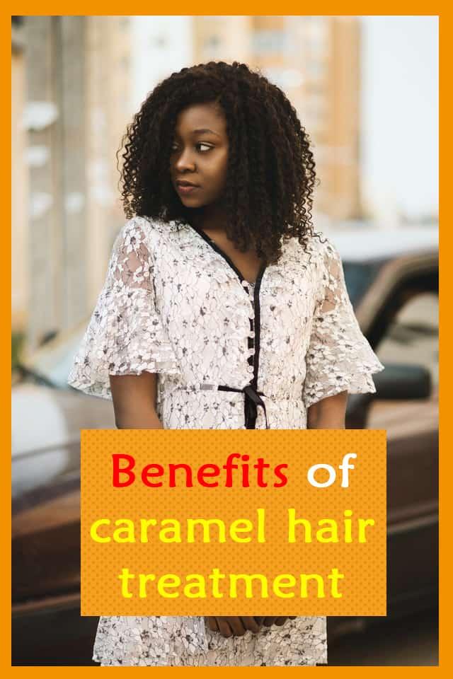 Benefits of caramel hair treatment recipe