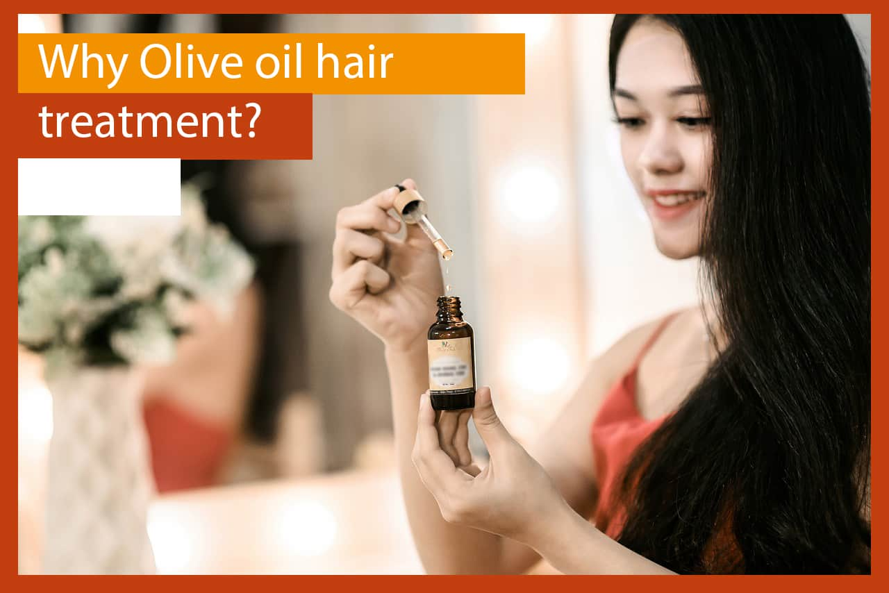 Why Olive oil hair treatment