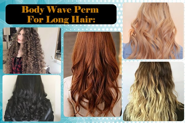 Body Wave Perm For Long Hair