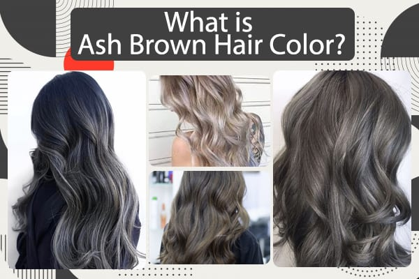 What is Ash Brown Hair Color