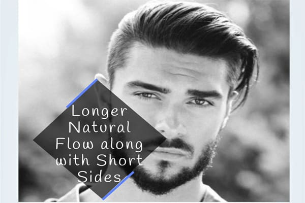 Longer Natural Flow Hairstyle along with Short Sides