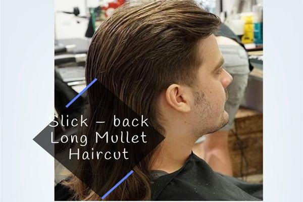Slick – back Long Mullet Haircut