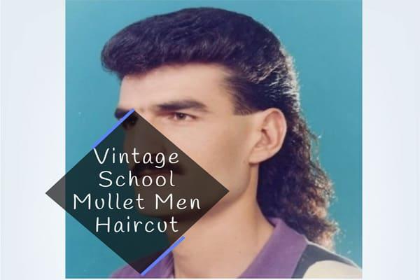 Vintage School Mullet Men Haircut