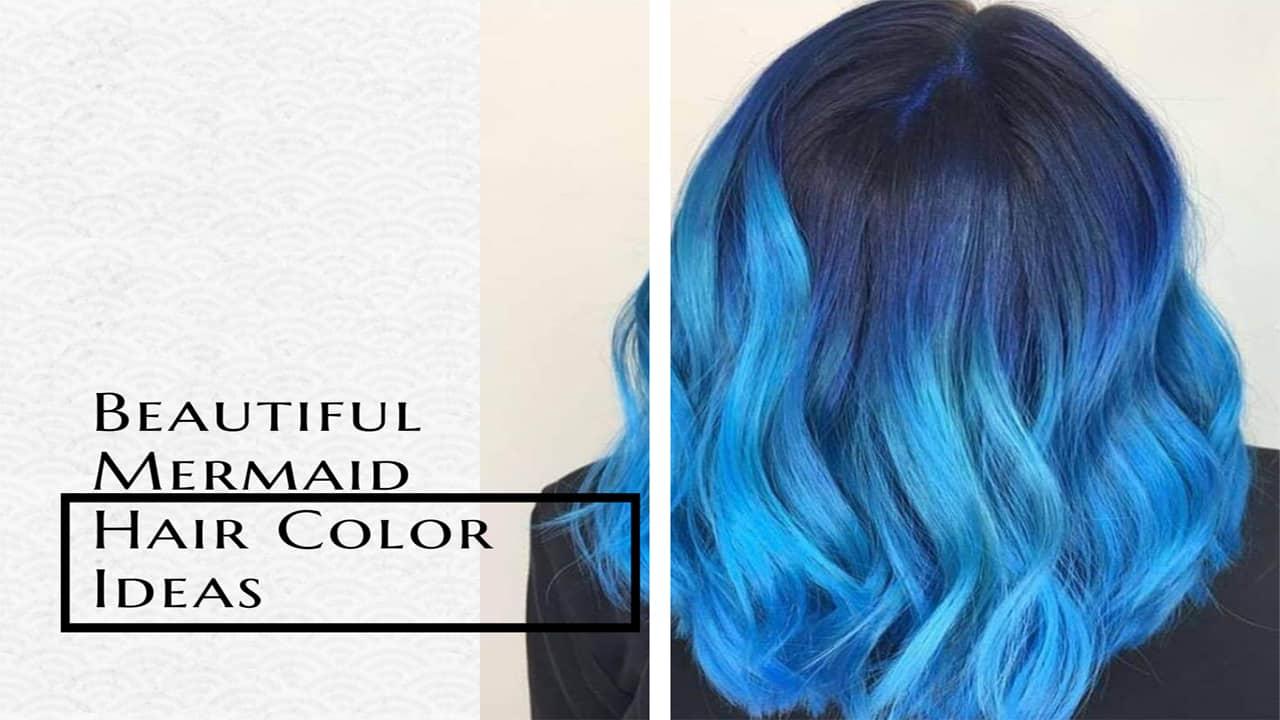 Mermaid Hair Color Ideas