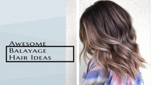 Awesome Balayage Hair Ideas_banner