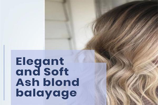 Elegant and Soft Ash blond balayage