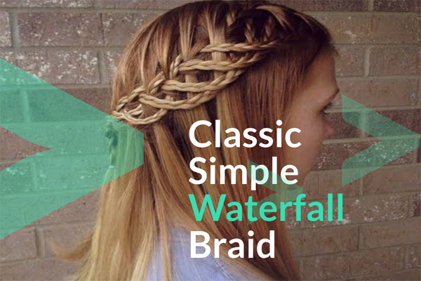 Classic Simple Waterfall Braid