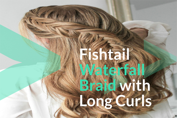 Fishtail Waterfall Braid with Long Curls