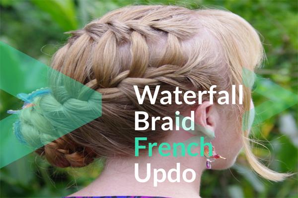 Waterfall Braid French Updo