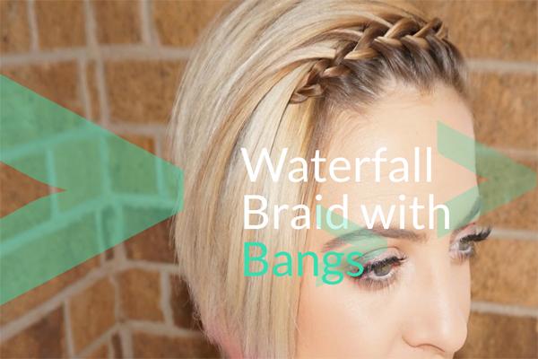 Waterfall Braid with Bangs