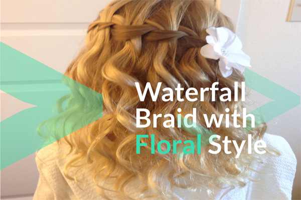 Waterfall Braid with Floral Style