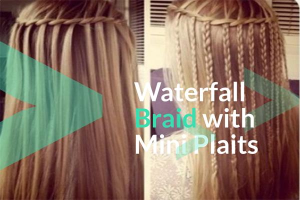 Waterfall Braid with Mini Plaits