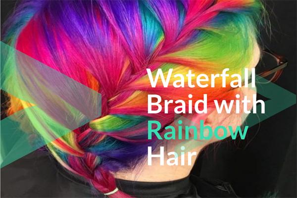 Waterfall Braid with Rainbow Hair