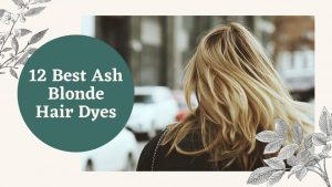Best Ash Blonde Hair Dye