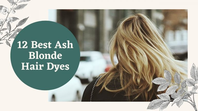 Best Ash Blonde Hair Dye – Top 12 Hair Dyes [Review] & Buyer Guide