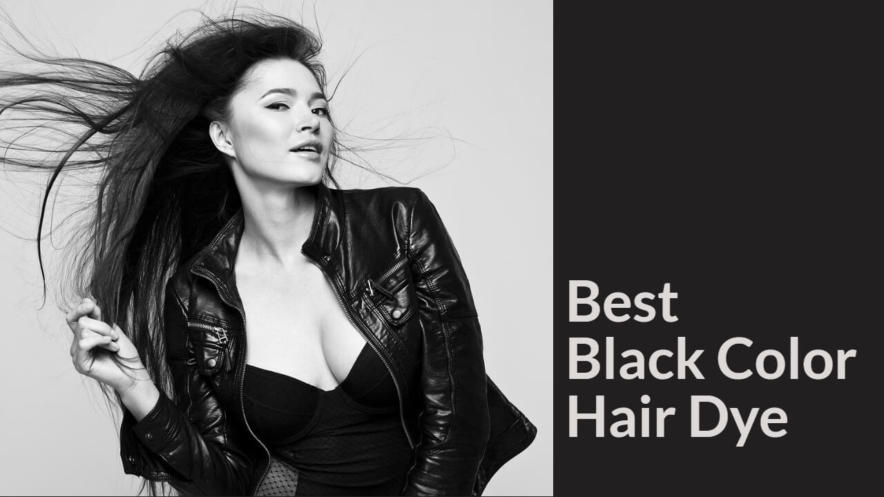 Best Black Color Hair Dye