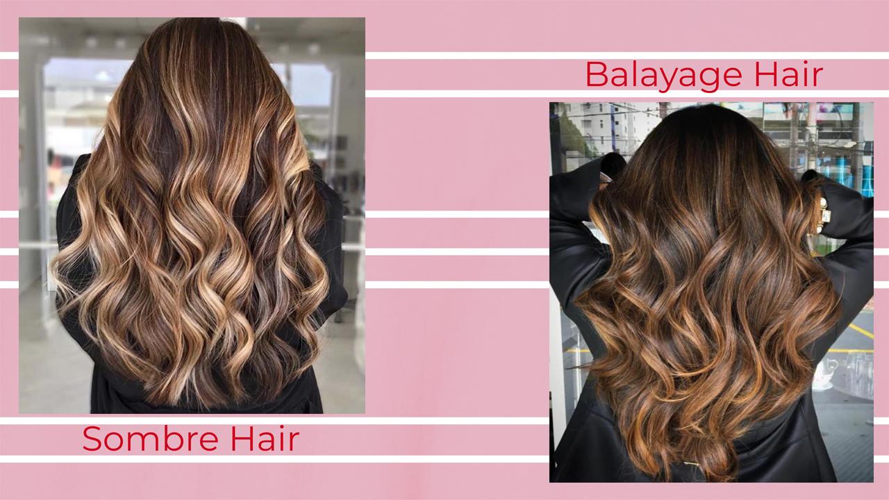 Sombre Hair Vs Balayage Hair