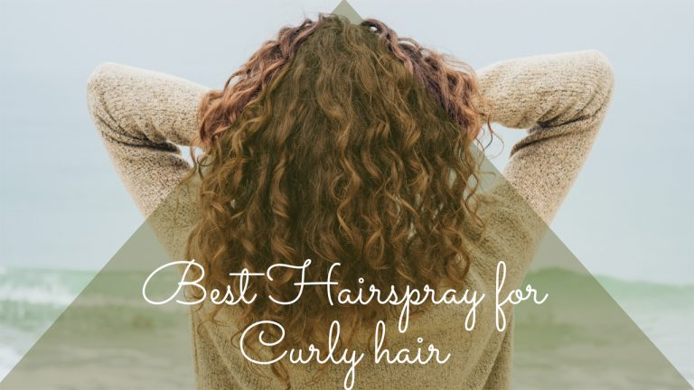 Best Hairspray for Curly Hair | Top 12 Hairsprays [Review]