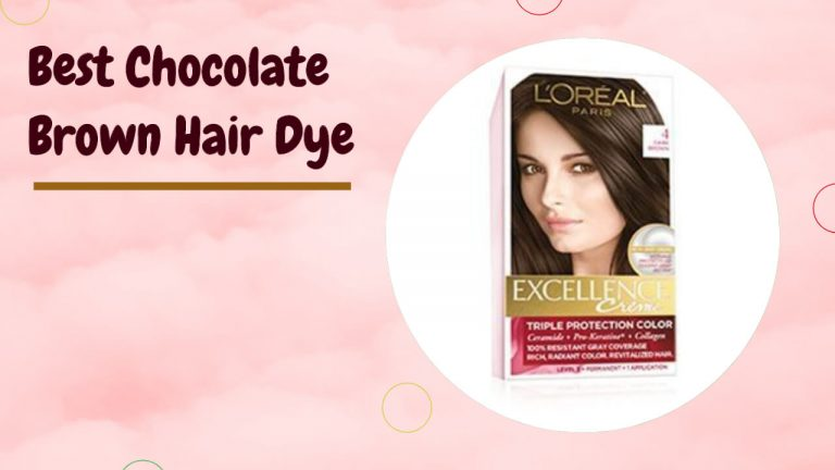 Best Chocolate Brown Hair dye | Top 12 Hair Dyes [Review]