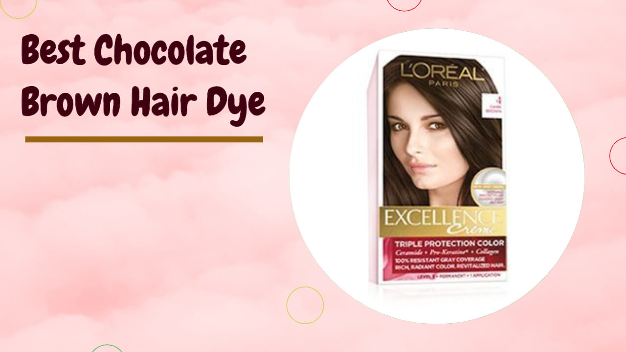 best chocolate brown hair dye