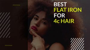 best flat iron for 4c hair