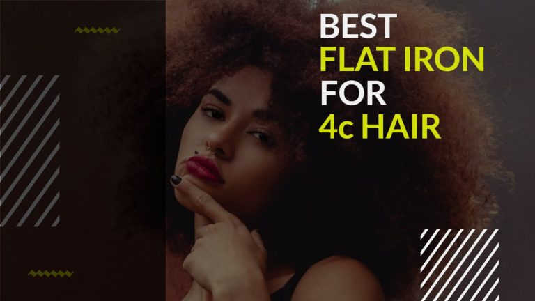 Best Flat Iron for 4c Hair | Top 3 Picks [Comparison & Review]