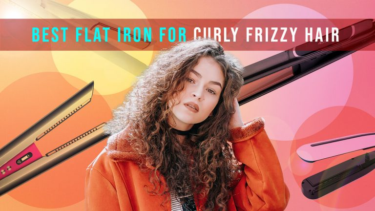 Best Flat Iron for Curly Frizzy Hair | Top 3 Flat Irons Review and Comparison