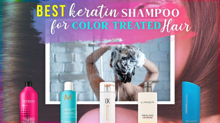 Best Keratin Shampoo for Color Treated Hair | Top 5 Shampoos