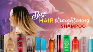 Best Hair Straightening Shampoo