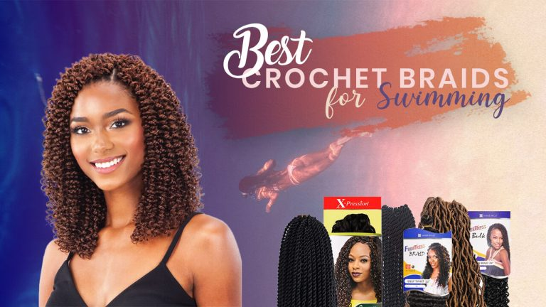 Top 7 Best Crochet Braids for Swimming |  Comparison & Buyer Guide