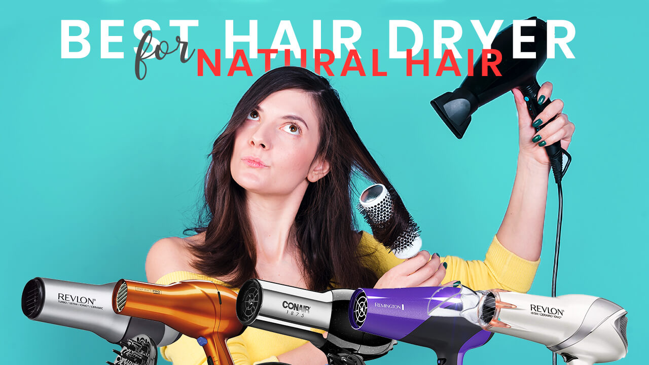 Best Hair Dryer for Natural Hair