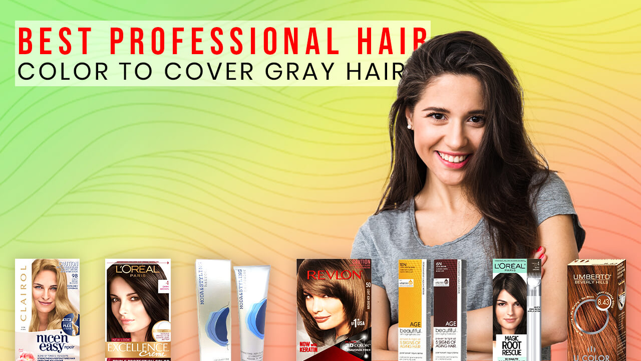 Best Professional Hair Color to Cover Gray Hair
