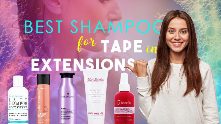 Best Shampoo for Tape In Extensions | Top 5 Shampoos & Buyer Guide