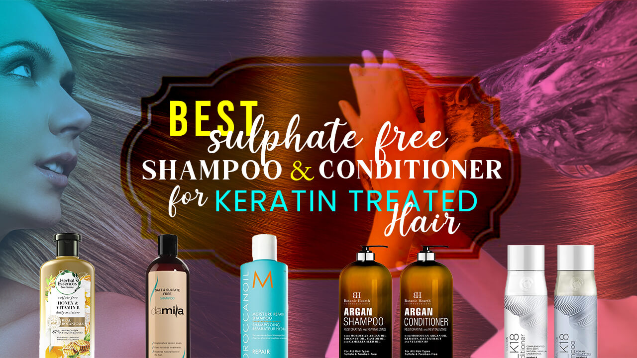 Best Sulfate free Shampoo and Conditioner for Keratin Treated Hair