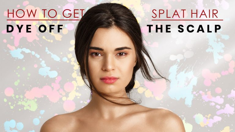 How to get Splat Hair Dye Off the Scalp and Skin |  Step by Step Process