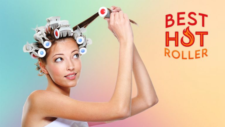 Best Hot Rollers | A Complete Guide to Select the Best Hot Roller for Any Hair Type