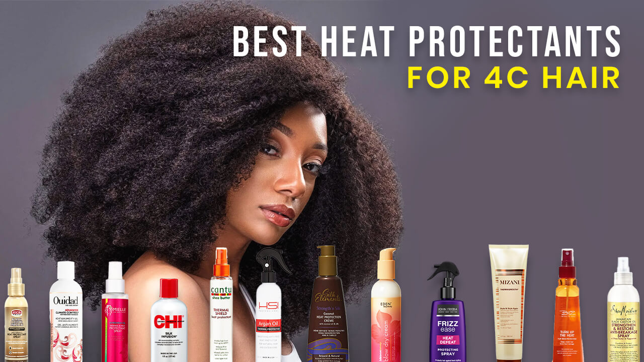 Best Heat Protectants for 4c Hair