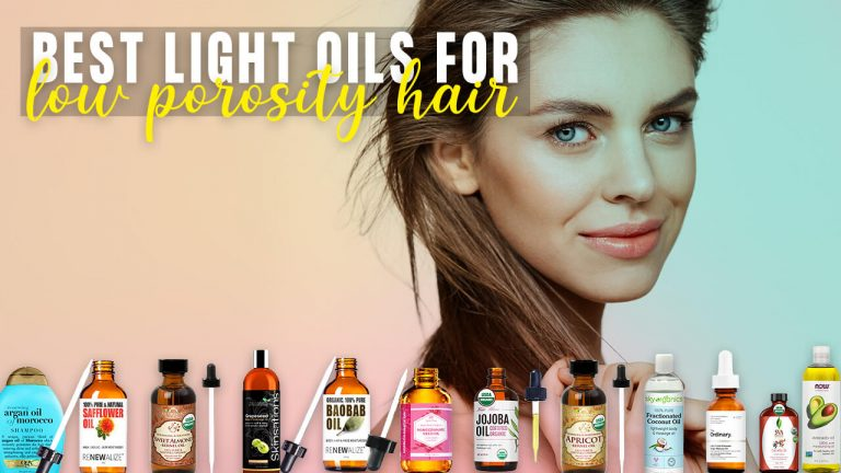 Best Light Oil for Low Porosity Hair | Top 12 Light Oils & How to Apply