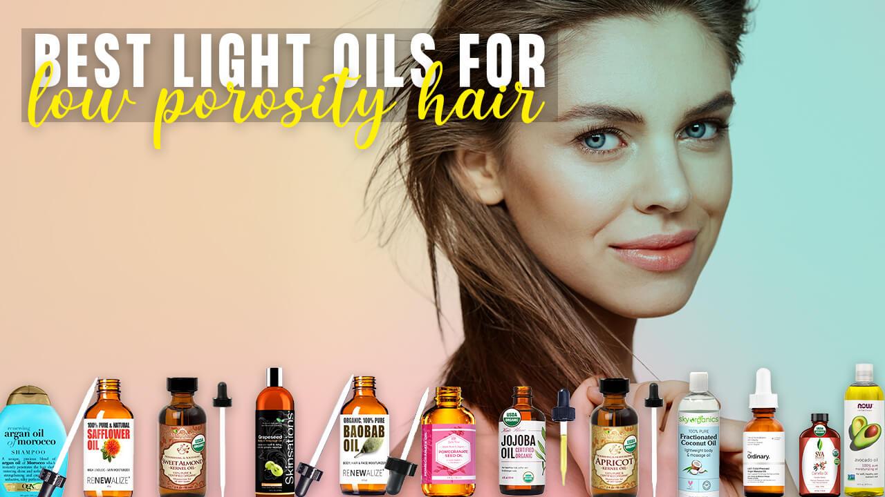 Best Light Oil for Low Porosity Hair
