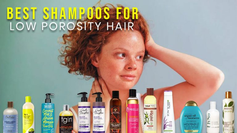 Best Shampoo for Low Porosity Hair | Top 12 Shampoos & Usage Guides