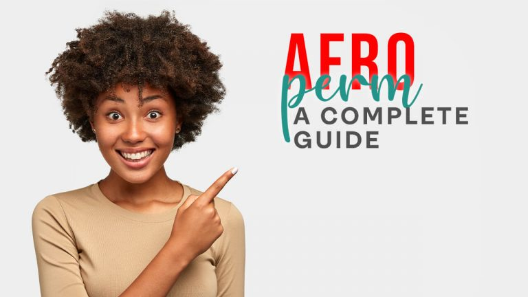 Afro Perm – A Complete Guide | Best Afro Perm Kits & Afro Perming Process