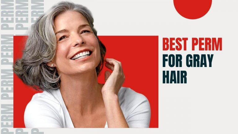 Best Perm for Gray Hair  | Top 3 Picks| Step by Step Process to Perm Gray Hair