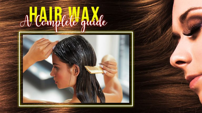Hair Wax -A Complete Guide   Comparison of Hair Wax with Other Hair Products