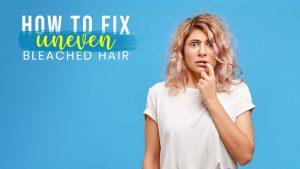 How to Fix Uneven Bleached Hair