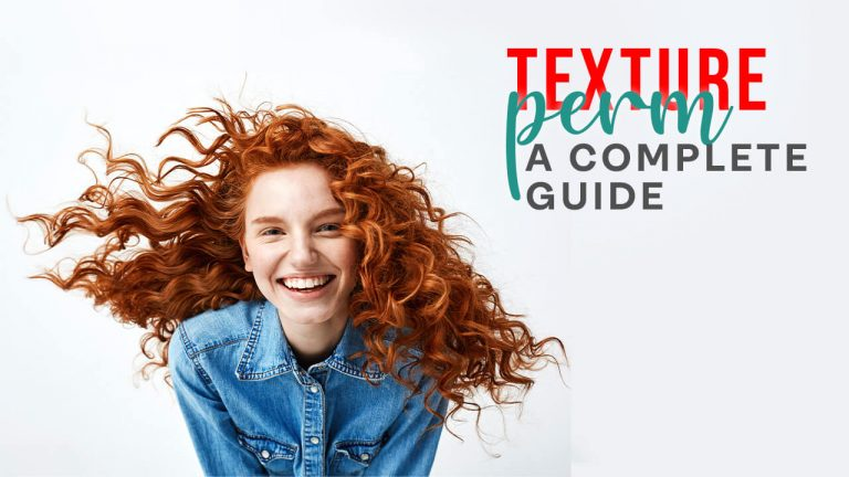 Texture Perm – A Complete Guide | How to get Textured Perm – Step by Step
