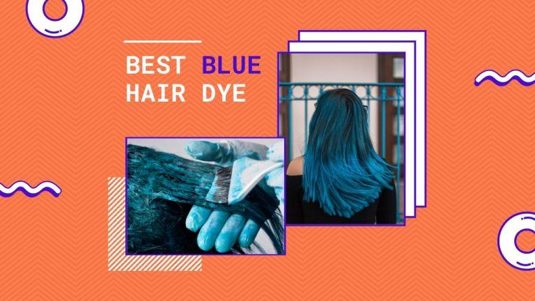 Best Blue Hair Dye | Top 12 Blue Hair Dyes | Buyer Guide & Editor Choice
