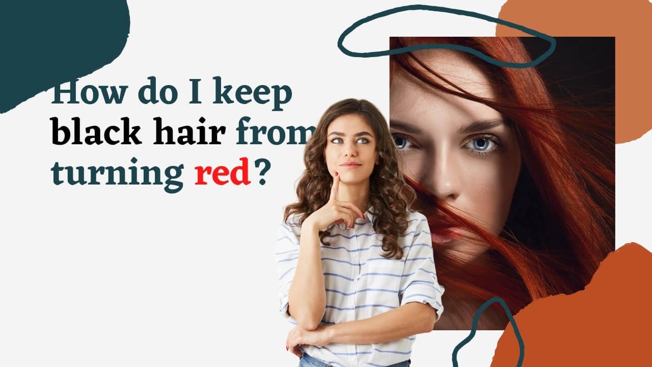 Black Hair Turning Red